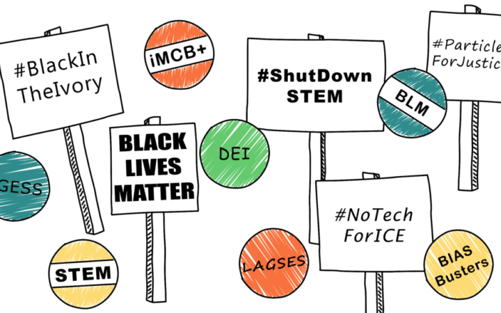 Illustrated ins representing various affinity groups and advocacy organizations are scattered amongst signs, reading: #BlackInTheIvory, BLACK LIVES MATTER, #ShutDownSTEM, #NoTechForICE, and #ParticlesForJustice.